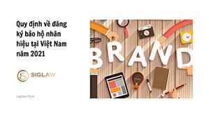 Quy định về đăng ký bảo hộ nhãn hiệu tại Việt Nam năm 2021