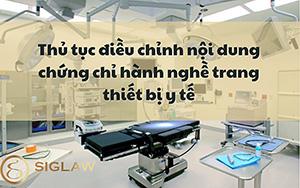 Thủ tục điều chỉnh nội dung chứng chỉ hành nghề phân loại trang thiết bị y tế