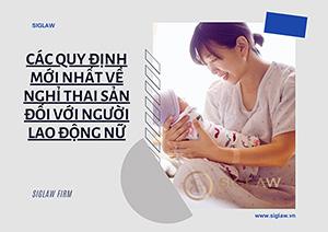 Các quy định mới nhất về chế độ thai sản đối với người lao động nữ