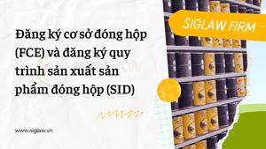 Đăng ký cơ sở đóng hộp (FCE) và đăng ký quy trình sản xuất sản phẩm đóng hộp (SID)