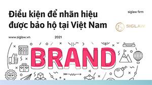 Điều kiện để nhãn hiệu được bảo hộ tại Việt Nam