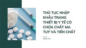 Thủ tục nhập khẩu trang thiết bị y tế có chứa chất ma tuý và tiền chất