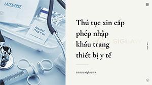 Thủ tục xin cấp phép nhập khẩu trang thiết bị y tế
