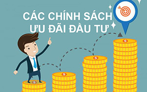 Quy định mới nhất về ưu đãi đầu tư đối với nhà đầu tư nước ngoài