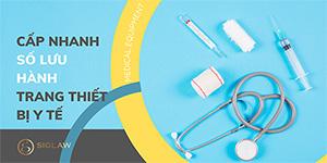 Cấp nhanh số lưu hành trang thiết bị y tế loại B, C, D