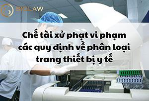 Chế tài xử phạt vi phạm các quy định về phân loại trang thiết bị y tế