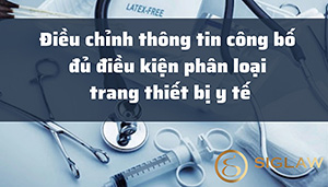 Điều chỉnh thông tin công bố đủ điều kiện phân loại trang thiết bị y tế