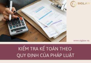 Kiểm tra kế toán theo quy định của pháp luật