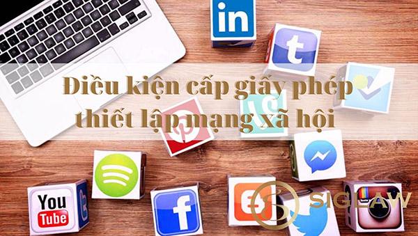 Điều kiện cấp giấy phép thiết lập mạng xã hội là gì?