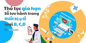 Thủ tục gia hạn số lưu hành trang thiết bị y tế loại B, C, D