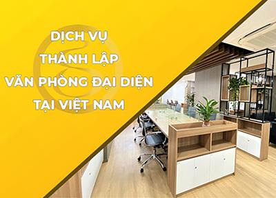 Dịch vụ tư vấn thành lập văn phòng đại diện tại Việt Nam