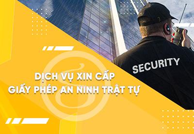 Dịch vụ tư vấn xin cấp giấy phép an ninh trật tự