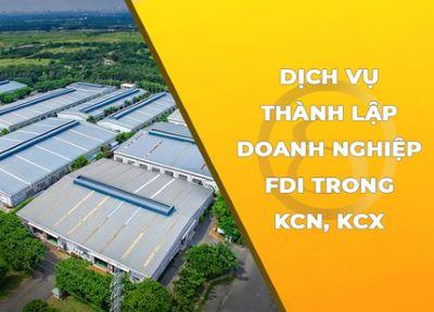 Dịch vụ tư vấn thành lập doanh nghiệp FDI trong khu công nghiệp, khu chế xuất