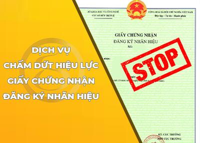 Dịch vụ chấm dứt hiệu lực giấy chứng nhận đăng ký nhãn hiệu